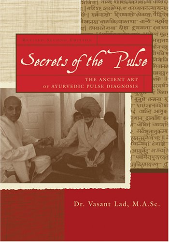 Secrets of the Pulse by Vasant Dattatray Lad