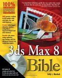 3ds Max 8 Bible [With DVD]