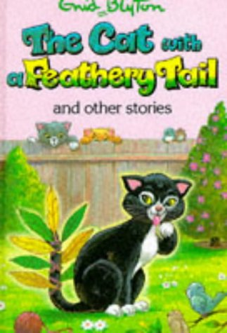 The Cat With A Feathery Tail And Other Stories by Enid Blyton