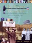 Bellevue Timeline: The Story of Washingtonos Leading-Edge City from Homesteads to High Rises, 1863d2003
