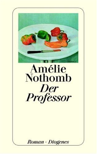 Der Professor by Amélie Nothomb
