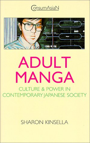 Adult Manga: Culture and Power in Contemporary Japan