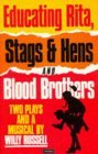 Two Plays and a Musical: Educating Rita / Stags and Hens / Blood Brothers