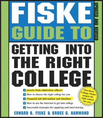 Fiske Guide to Getting Into the Right College by Edward B. Fiske
