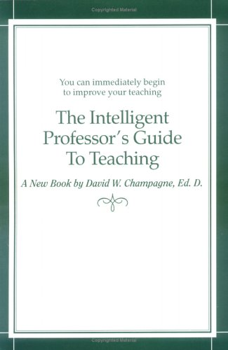 The Intelligent Professor's Guide to Teaching