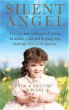 Silent Angel: The Joys and Challenges in Raising an Autistic Child