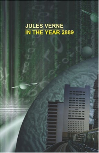 In the Year 2889 by Jules Verne