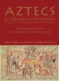 Aztecs and Conquistadores: The Spanish Invasion and the Collapse of the Aztec Empire (General Military)
