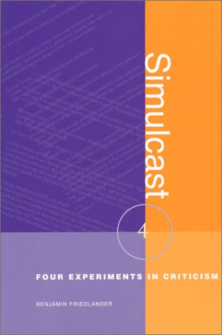 Simulcast: Four Experiments in Criticism