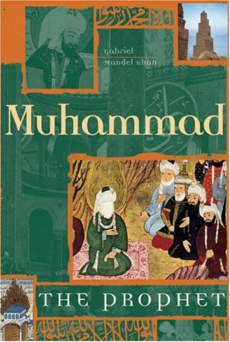 Download Muhammad: The Prophet PDF by Gabriel Mandel Khan, Jay Hyams, Gabriel Mandel Khan