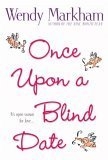 Once Upon A Blind Date by Wendy Markham