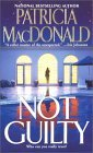 Not Guilty by Patricia MacDonald