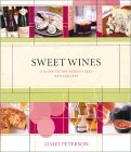 Sweet Wines: A Guide to the World's Best With Recipes