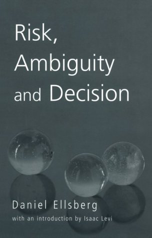 Risk, Ambiguity and Decision (Studies in Philosophy (New York, N.Y.).)