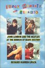 Epoch Moments and Secrets: John Lennon and The Beatles at the Mirror of Man's Destiny (The Beatles Trilogy Ser. : The Last Concerts)