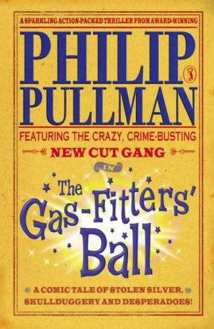 The Gas Fitters' Ball by Philip Pullman