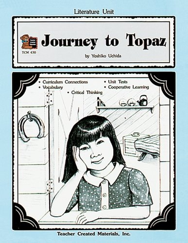 A Guide for Using Journey to Topaz in the Classroom by Caroline Nakajima
