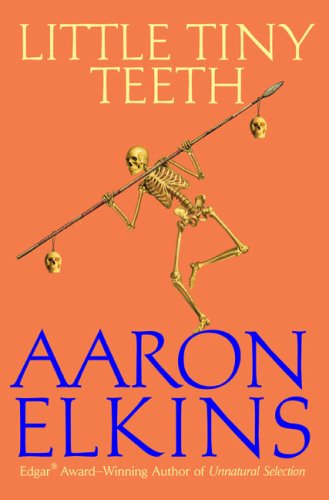 Little Tiny Teeth by Aaron J. Elkins