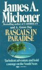 Rascals in Paradise by James A. Michener