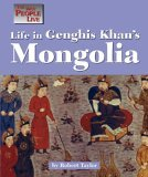 Life in Genghis Khan's Mongolia (The Way People Live)