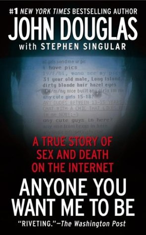 Anyone You Want Me to Be by John E. Douglas