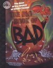 The Big Book of Bad: The Best of the Worst of Everything (Factoid Books)