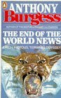 The End of the World News by Anthony Burgess