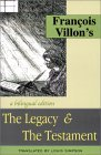 Francois Villon's The Legacy & The Testament