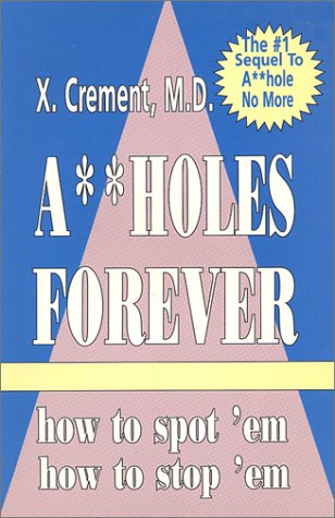 A**hole Forever!: How to Spot