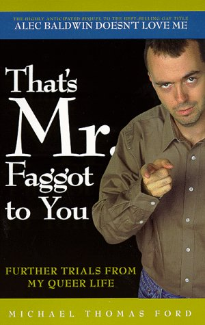That's Mr. Faggot to You by Michael Thomas Ford