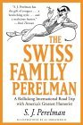 The Swiss Family Perelman: A Rollicking International Road Trip with America's Greatest Humorist