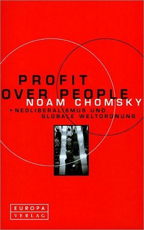 Profit Over People. Neoliberalismus und globale Weltordnung by Noam Chomsky