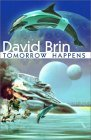 Tomorrow Happens by David Brin