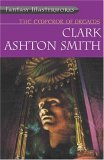 The Emperor of Dreams by Clark Ashton Smith