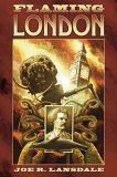 Flaming London by Joe R. Lansdale