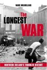 The Longest War: Northern Ireland's Troubled History