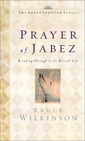 The Prayer of Jabez by Bruce H. Wilkinson