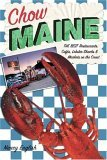 Chow Maine: The Best Restaurants, Cafes, Lobster Shacks & Markets on the Coast