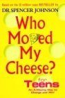 Who Moved My Cheese For Teens