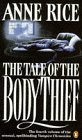 The Tale of the Body Thief (The Vampire Chronicles, #4)