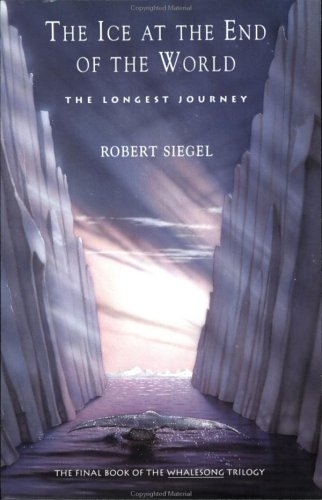 The Ice at the End of the World by Robert Siegel