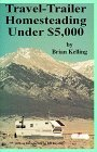 Download free Travel-Trailer Homesteading Under $5,000 by Brian D. Kelling PDF