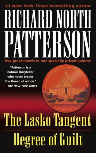 The Lasko Tangent, Degree of Guilt by Richard North Patterson