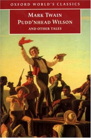 Pudd'nhead Wilson and Other Tales (World's Classics)