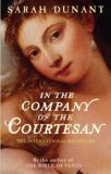 In Company of the Courtesan by Sarah Dunant