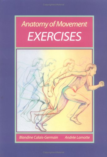Anatomy of Movement Exercises by Blandine Calais-Germain