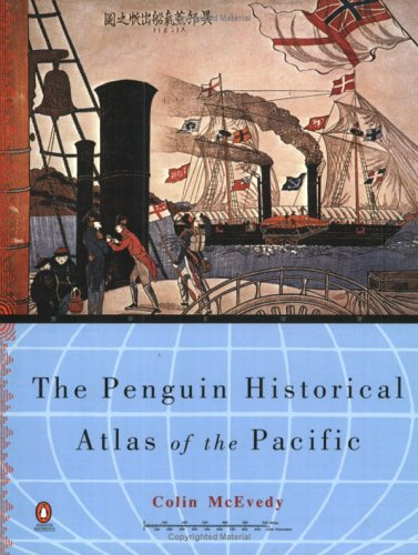 The Penguin Historical Atlas of the Pacific