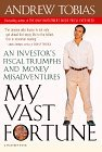 My Vast Fortune: An Investor�s Fiscal Triumphs and Money Misadventures