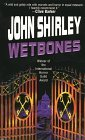 Wetbones by John Shirley