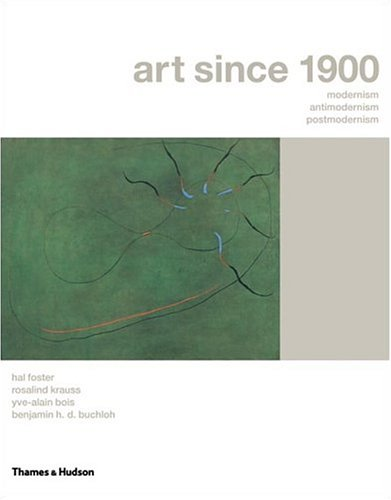 Free download Art Since 1900: Modernism, Antimodernism, Postmodernism PDF